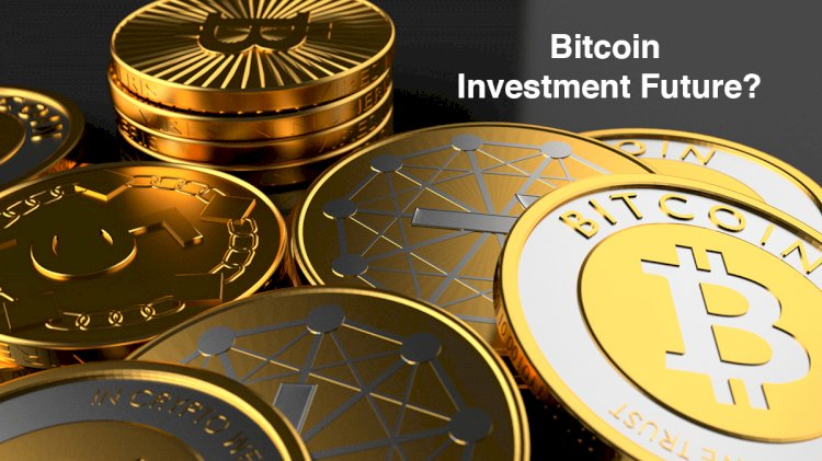 What Does Investing In Bitcoin Hold For The Future?