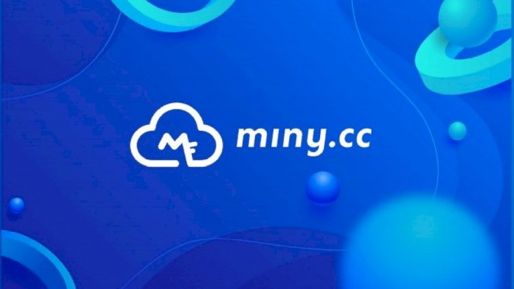 Innovation In The Cryptocurrency Mining Sphere coming with Miny.cc